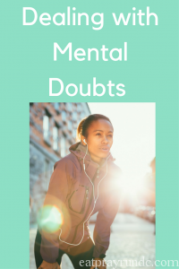 Dealing with Mental Doubts