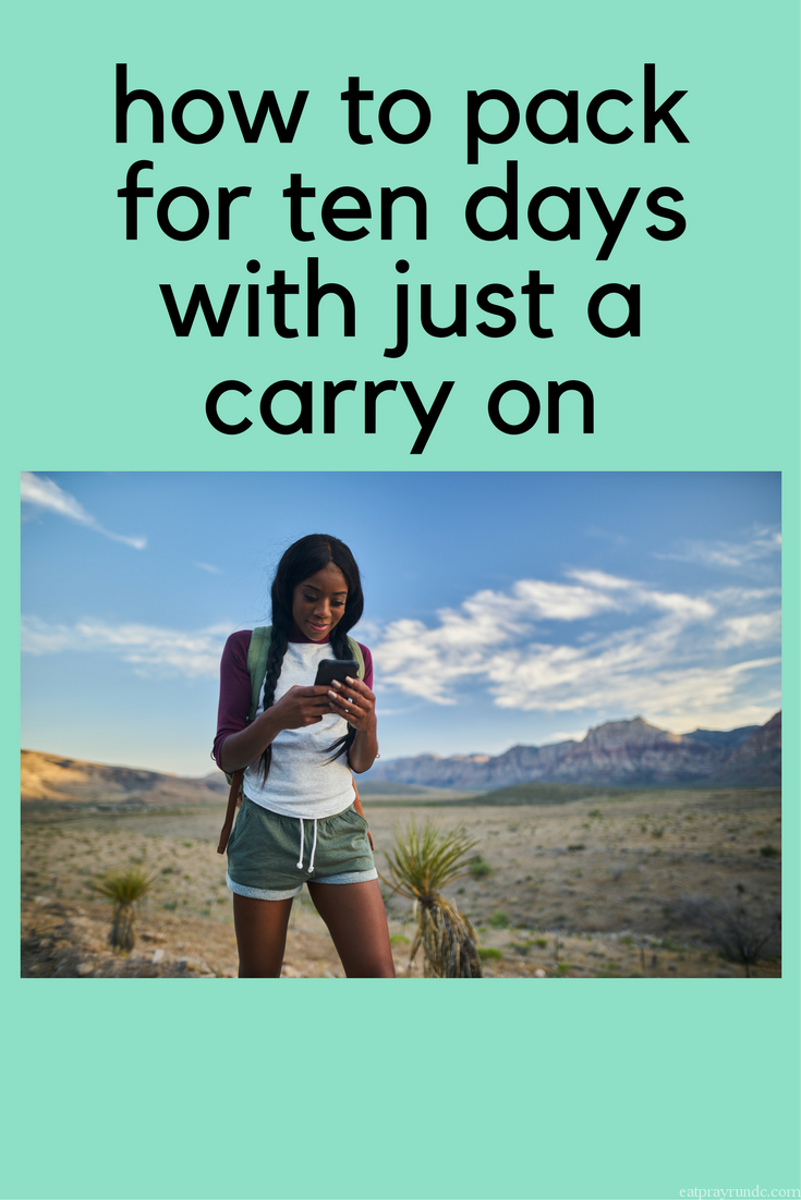 how to pack for ten days with just a carry on