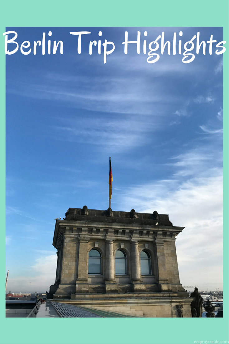Berlin Trip Highlights