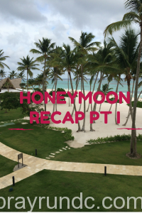 Honeymoon Recap Part I