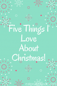 Five Things I Love About Christmas