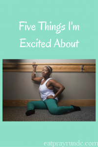 Five Things I'm Excited About