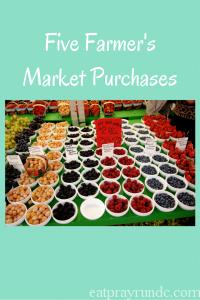 Five Farmer's Market Purchases