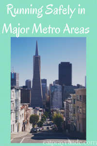 Running Safely in Major Metro Areas